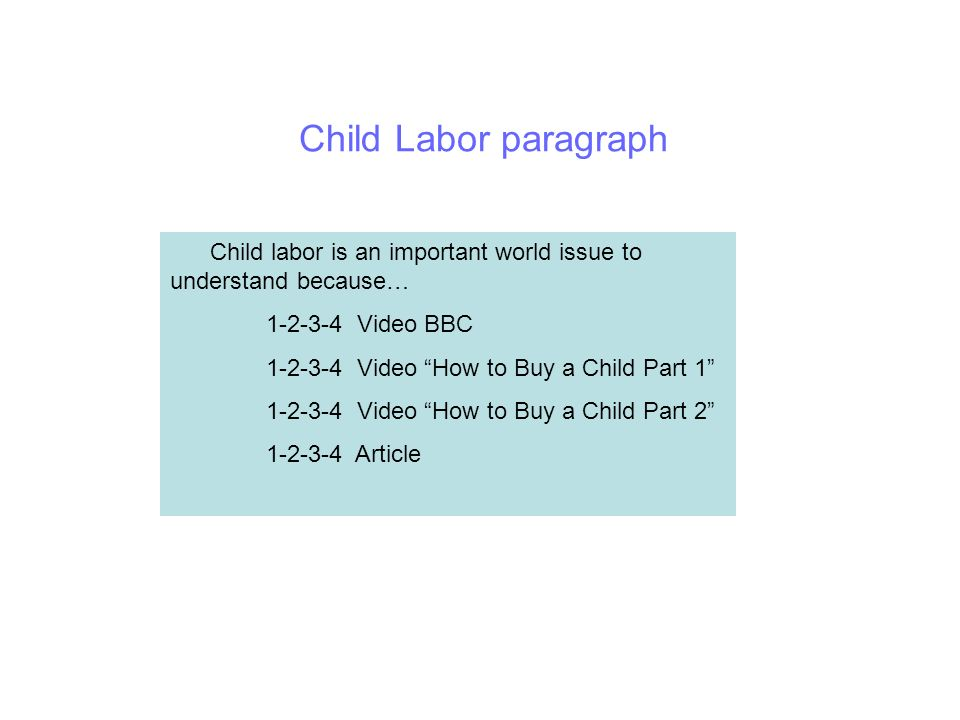 child labor 4 essay Home essays speech on child labour speech on child labour 3-4 3 causes of child labor introduction the purpose of this essay is to.