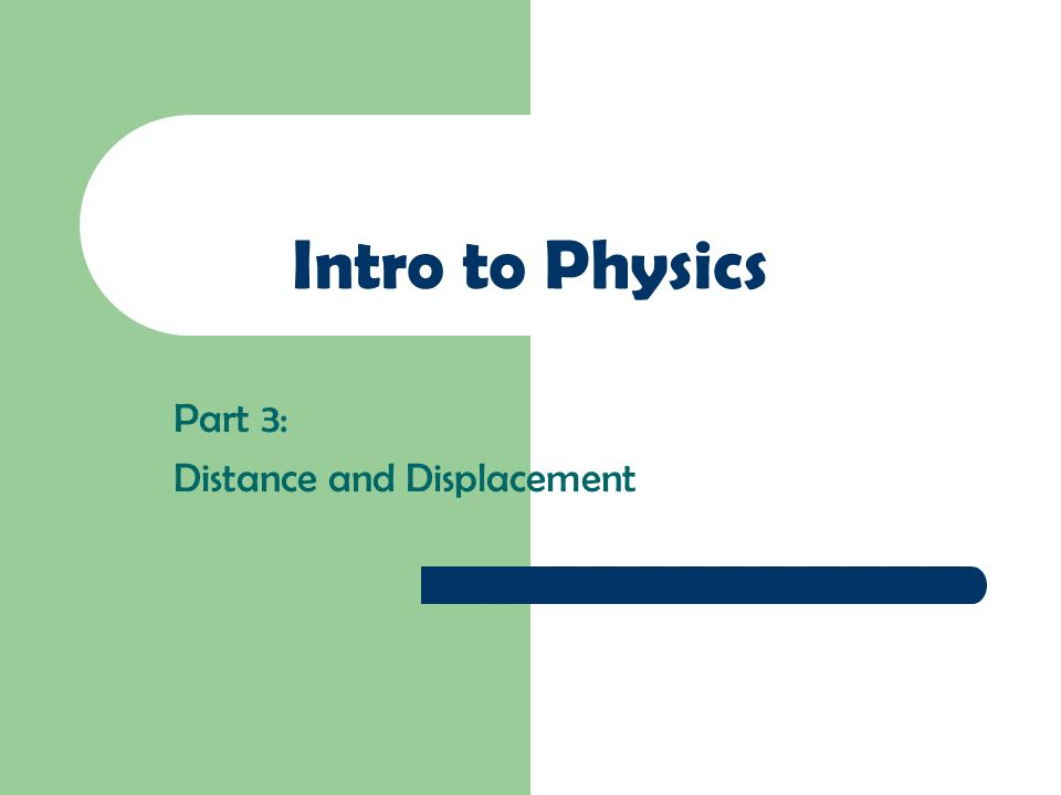 Intro to Physics Part 3: Distance and Displacement