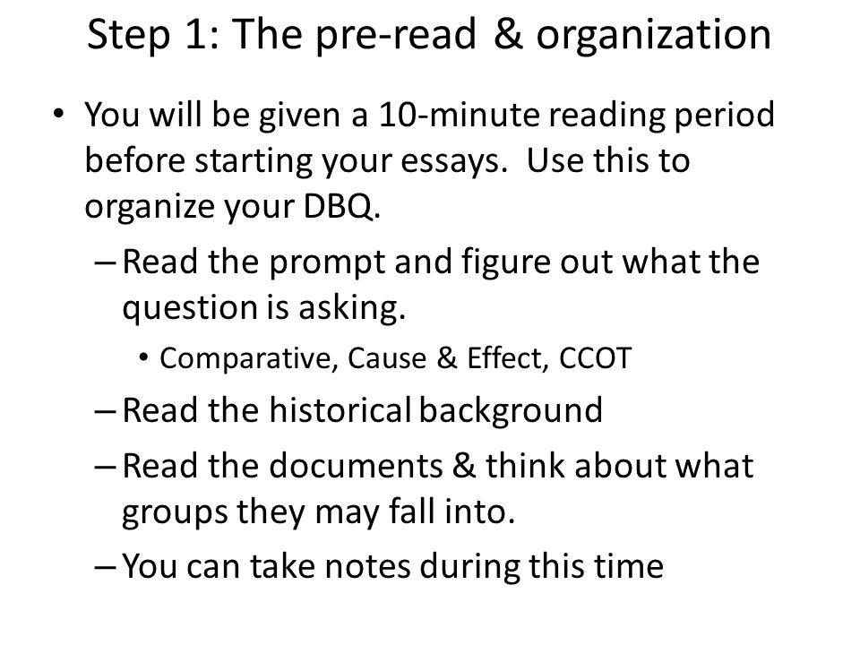 Steps in writing a DBQ. Step 1: The pre-read & organization You ...