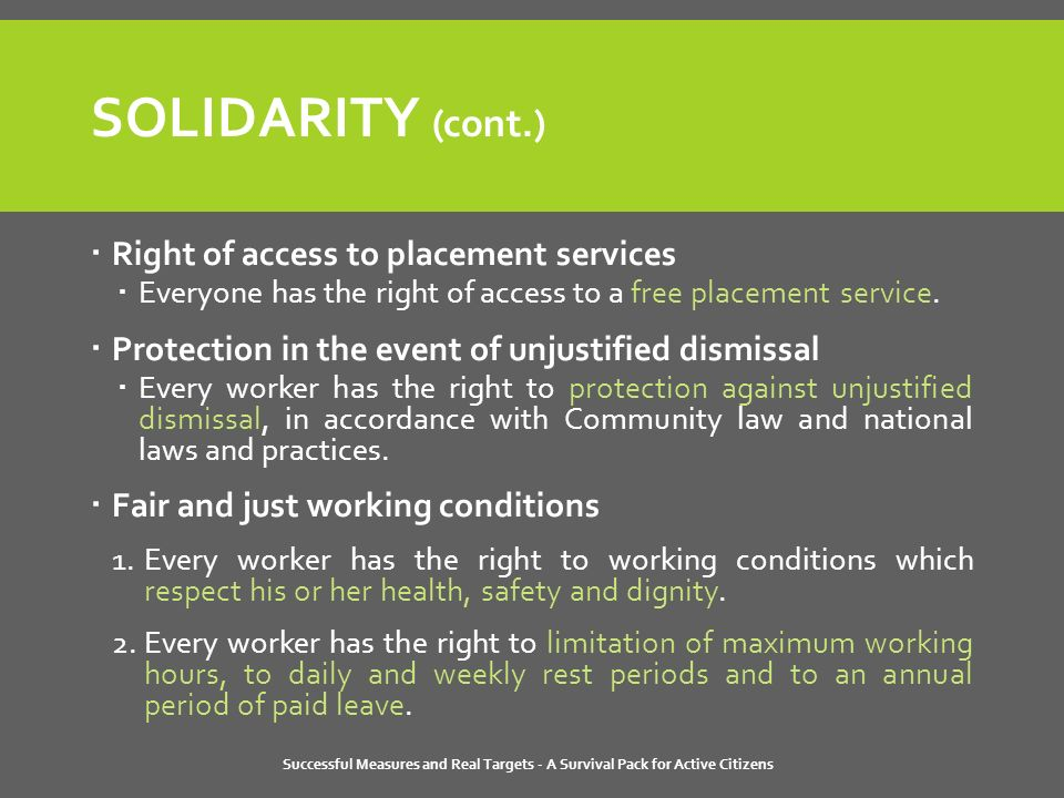 Successful Measures and Real Targets - A Survival Pack for Active Citizens SOLIDARITY (cont.)  Right of access to placement services  Everyone has the right of access to a free placement service.