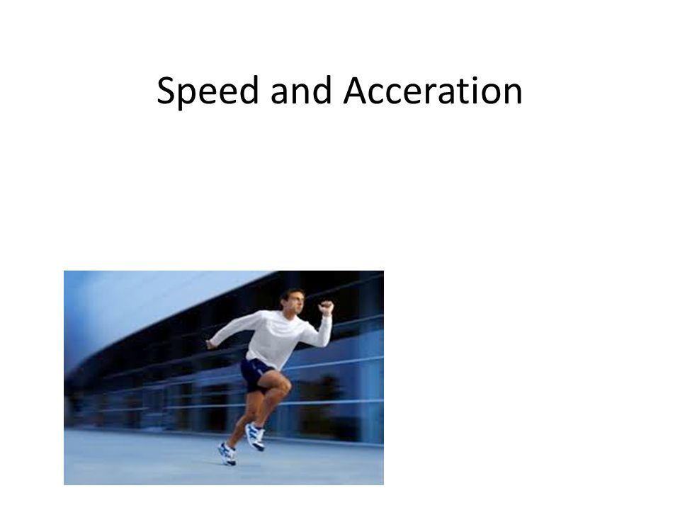 Speed and Acceration