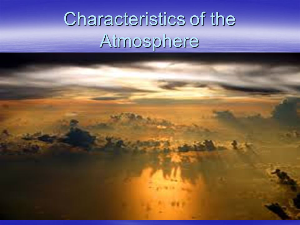 Characteristics of the Atmosphere