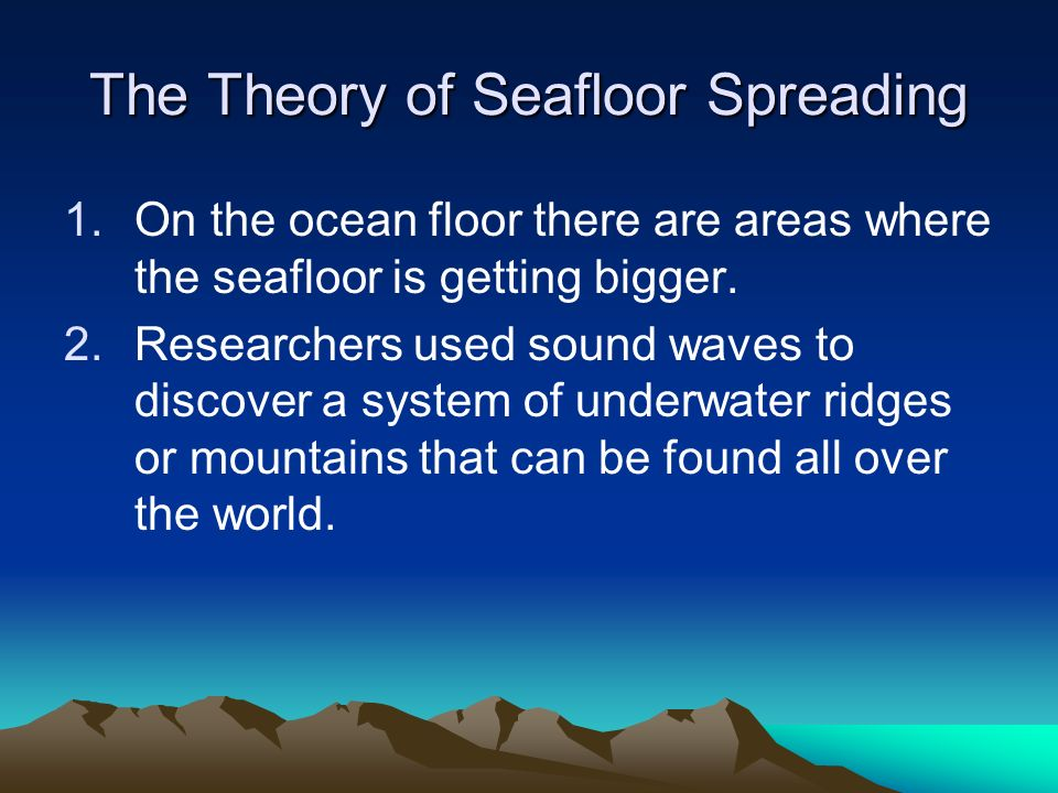 Plate Tectonics The Theory Of Seafloor Spreading 1on The Ocean