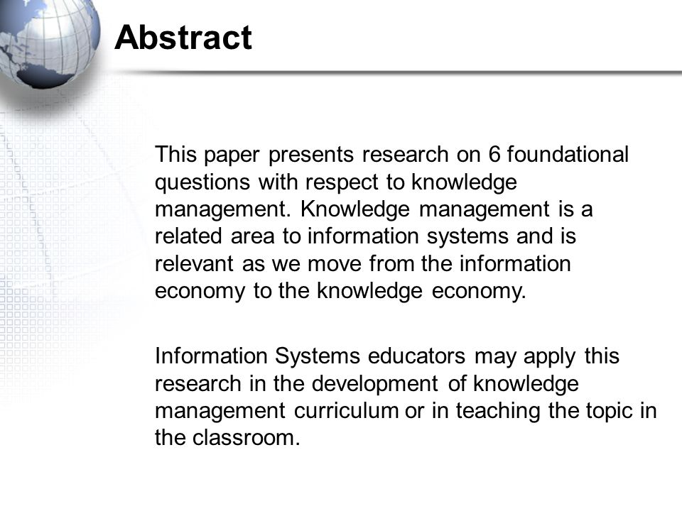 Abstract This paper presents research on 6 foundational questions with respect to knowledge management.