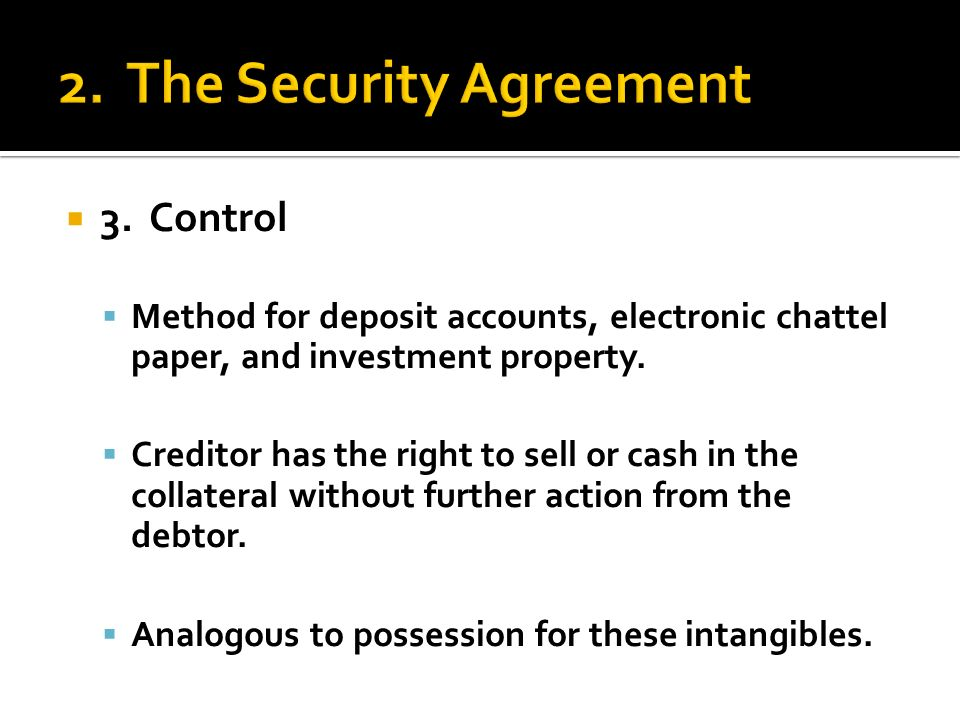 Process by which a security interest is created and becomes control method for deposit accounts electronic chattel paper and investment platinumwayz