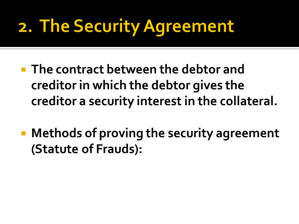 Process By Which A Security Interest Is Created And Becomes