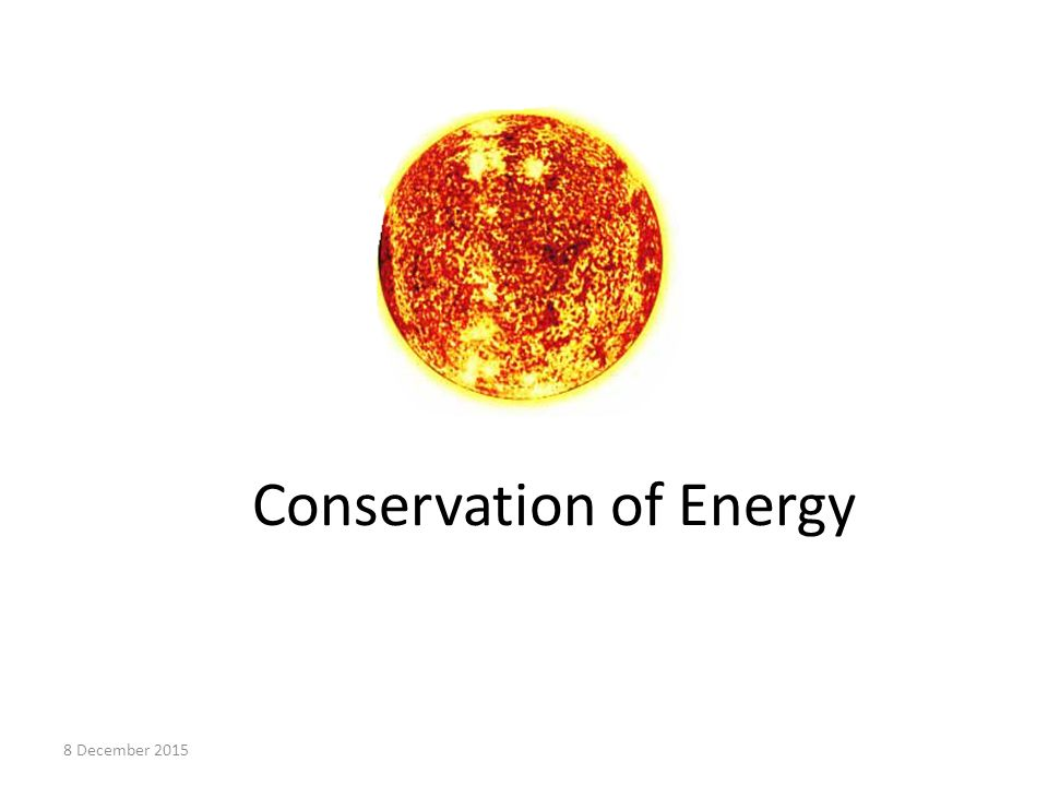 Conservation of Energy 8 December 2015