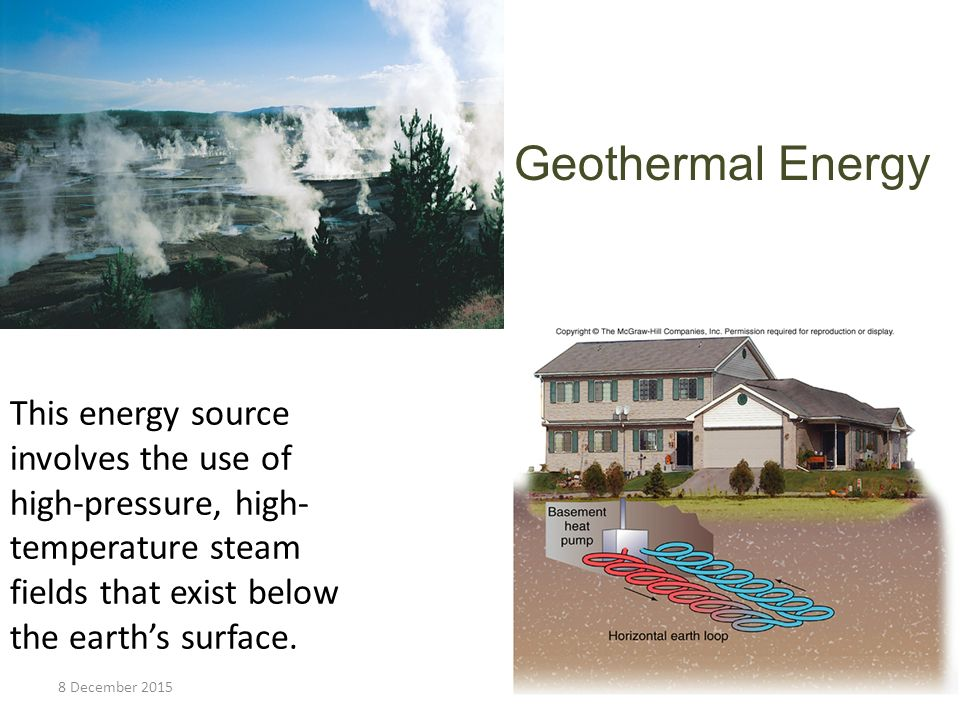 This energy source involves the use of high-pressure, high- temperature steam fields that exist below the earth's surface.