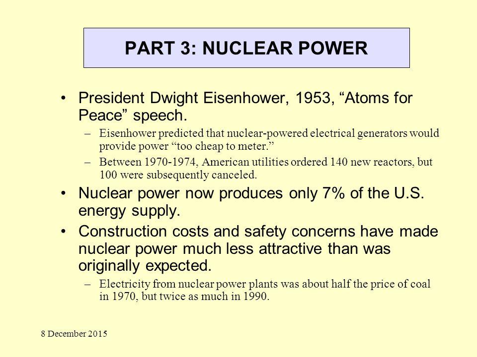 PART 3: NUCLEAR POWER President Dwight Eisenhower, 1953, Atoms for Peace speech.