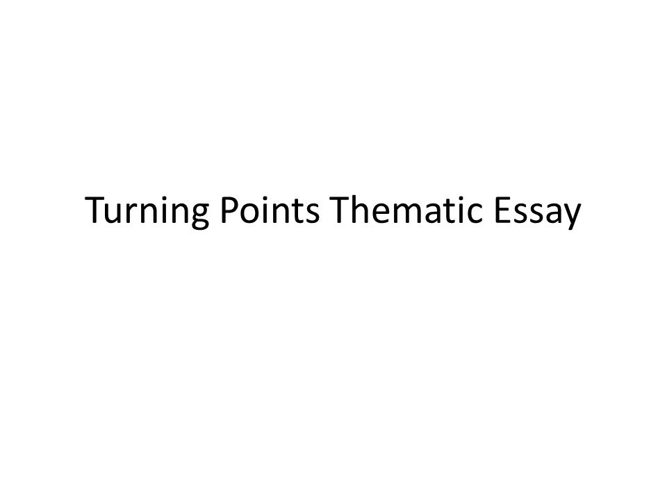 turning points thematic essay turning point protestant 1 turning points thematic essay