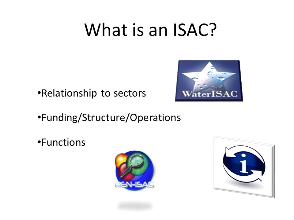 What is an ISAC Relationship to sectors Funding/Structure/Operations Functions