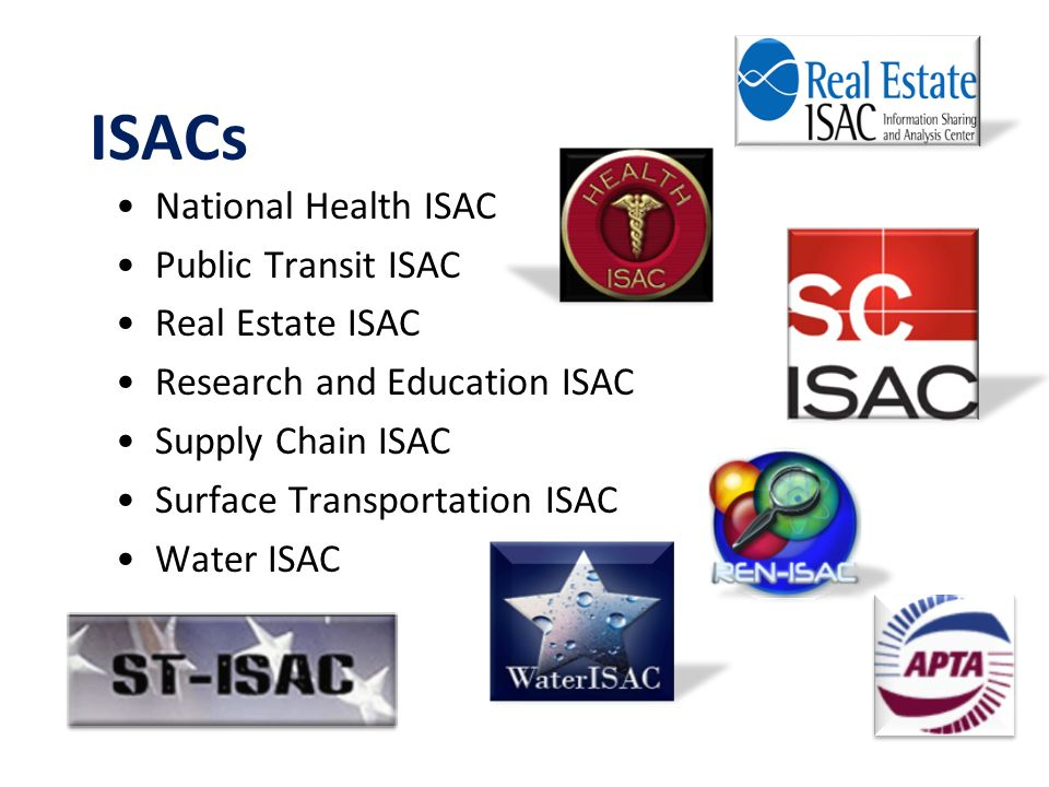 ISACs National Health ISAC Public Transit ISAC Real Estate ISAC Research and Education ISAC Supply Chain ISAC Surface Transportation ISAC Water ISAC