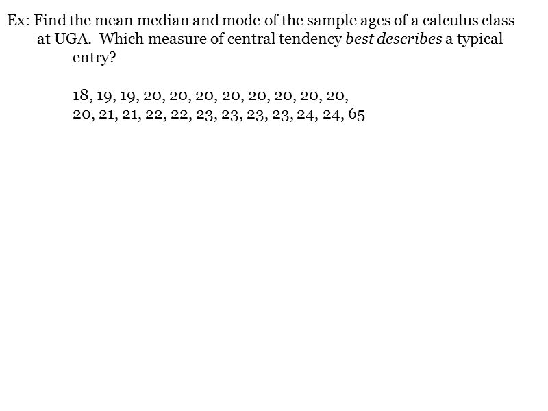 23 measures of central tendency measure of central tendency ex find the mean median and mode of the sample ages of a calculus class ccuart Gallery