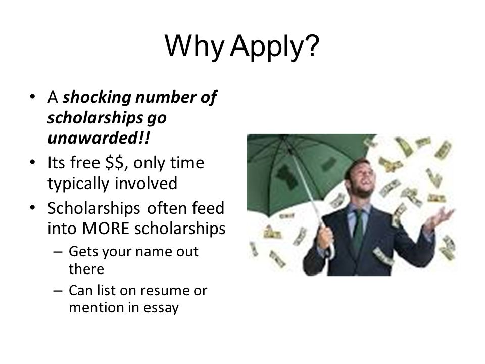 why applying for scholarship essay Last year i asked this question and got great responses i'd like to ask the question again since most of the users on the site are new why do you need a scholarship.