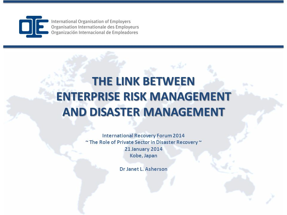 International Recovery Forum 2014 ~ The Role of Private Sector in Disaster Recovery ~ 21 January 2014 Kobe, Japan Dr Janet L.