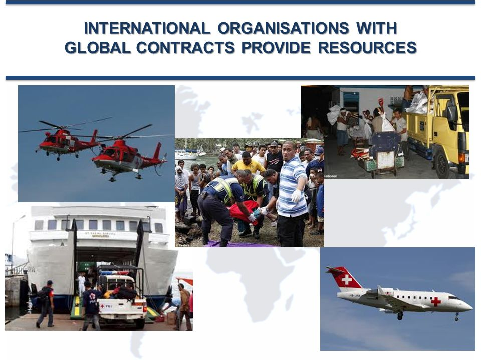 INTERNATIONAL ORGANISATIONS WITH GLOBAL CONTRACTS PROVIDE RESOURCES