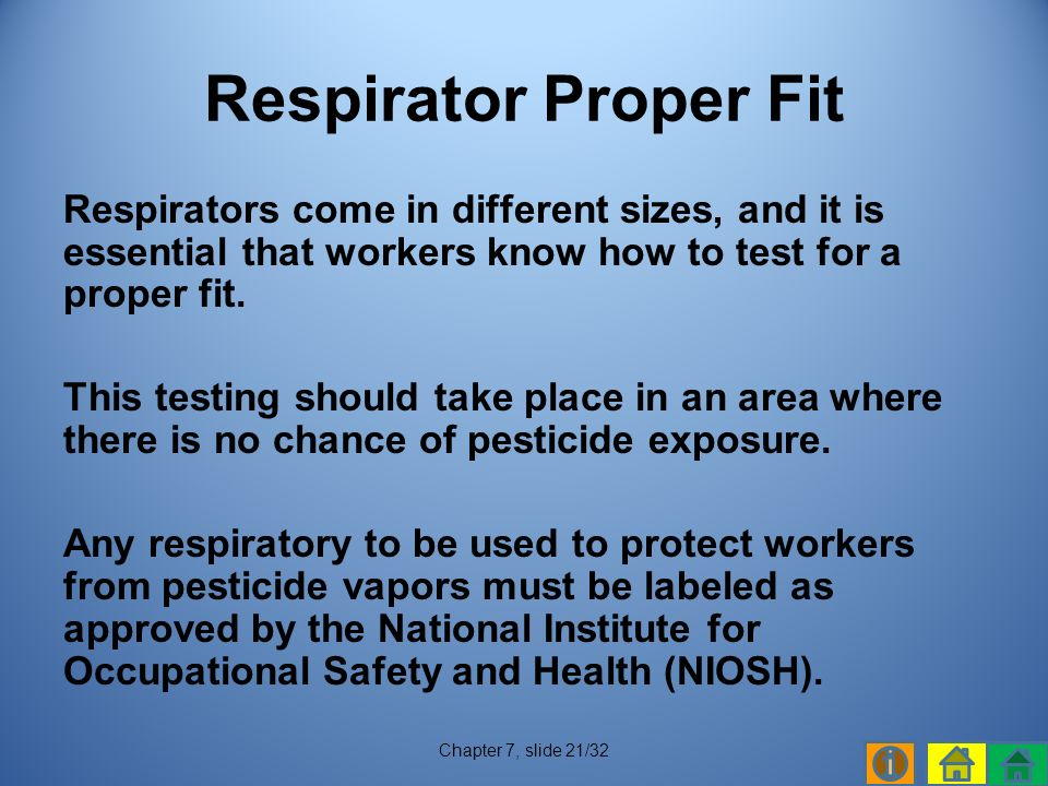 Respirators come in different sizes, and it is essential that workers know how to test for a proper fit.