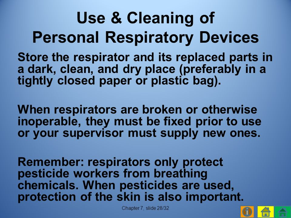Store the respirator and its replaced parts in a dark, clean, and dry place (preferably in a tightly closed paper or plastic bag).