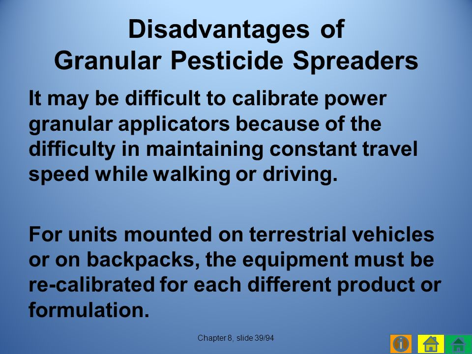 It may be difficult to calibrate power granular applicators because of the difficulty in maintaining constant travel speed while walking or driving.