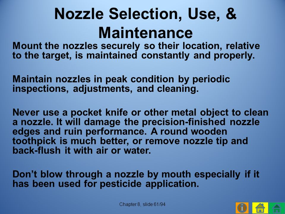 Mount the nozzles securely so their location, relative to the target, is maintained constantly and properly.
