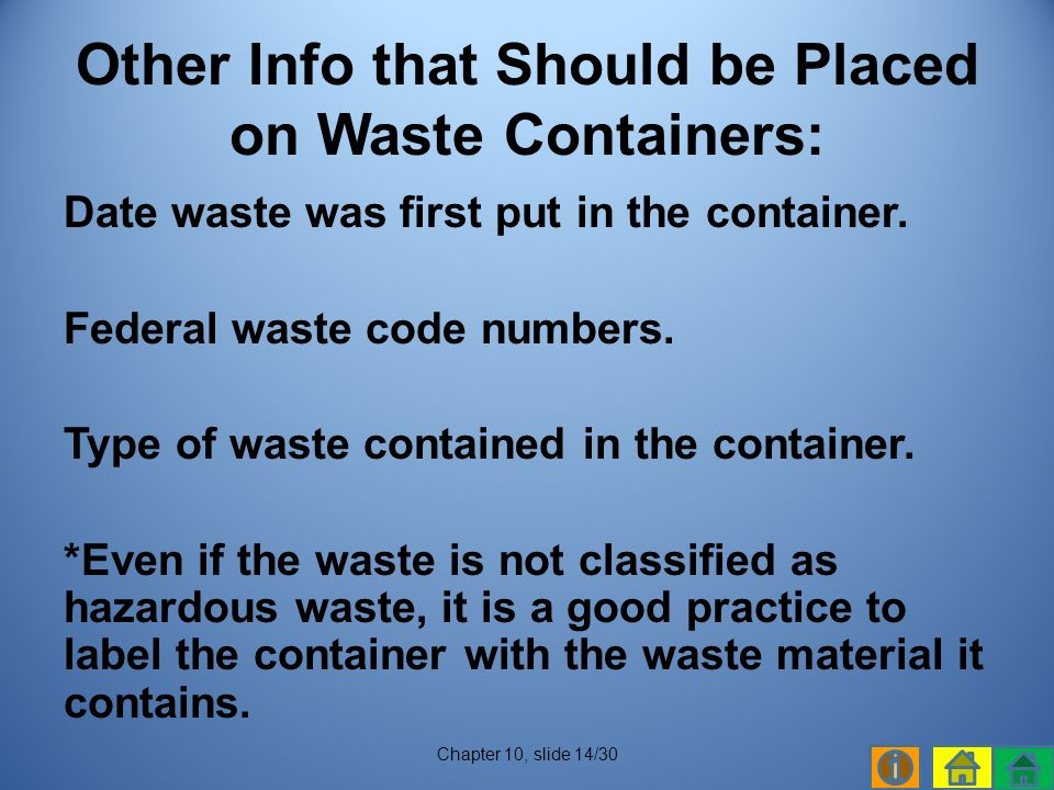 Date waste was first put in the container. Federal waste code numbers.