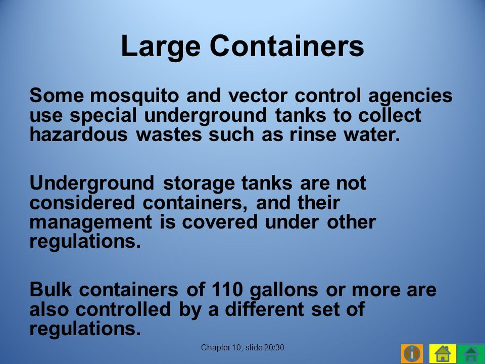 Some mosquito and vector control agencies use special underground tanks to collect hazardous wastes such as rinse water.