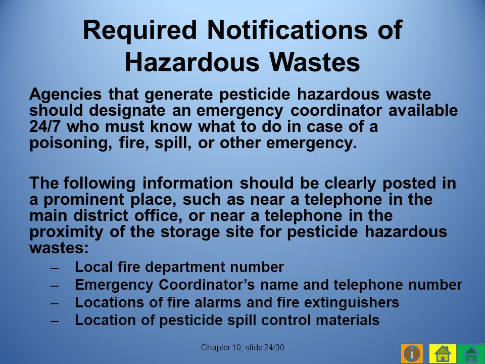 Agencies that generate pesticide hazardous waste should designate an emergency coordinator available 24/7 who must know what to do in case of a poisoning, fire, spill, or other emergency.