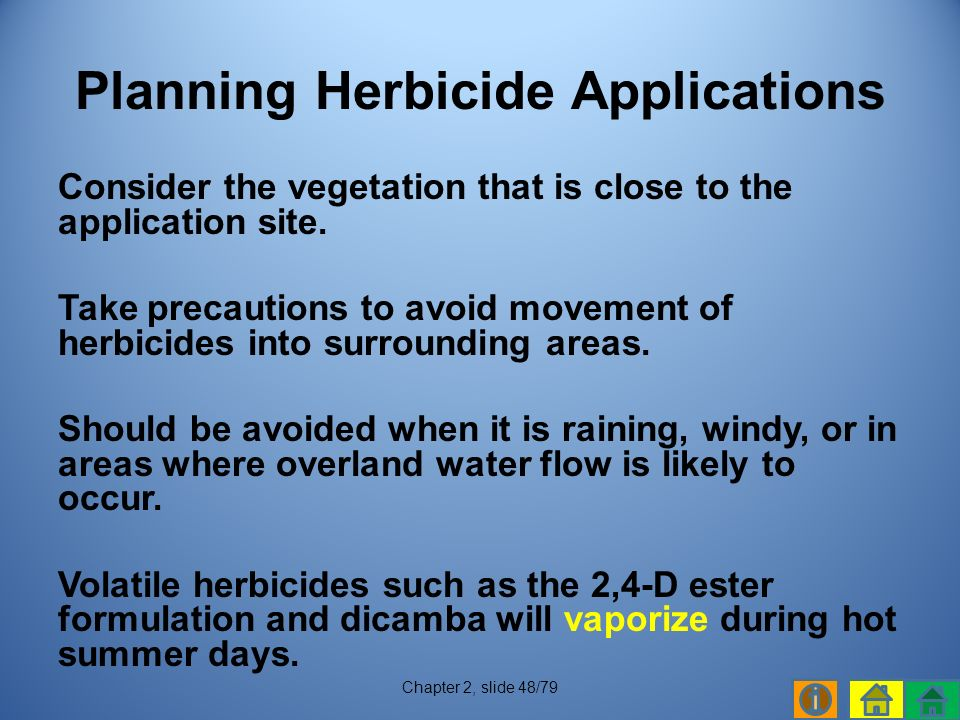 Consider the vegetation that is close to the application site.