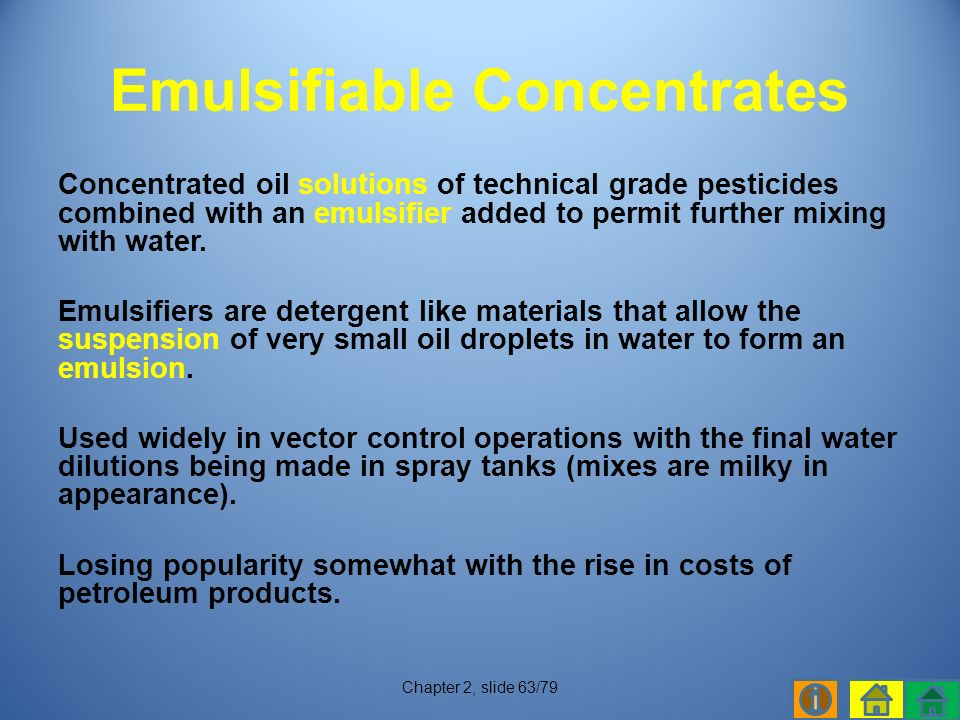 Concentrated oil solutions of technical grade pesticides combined with an emulsifier added to permit further mixing with water.