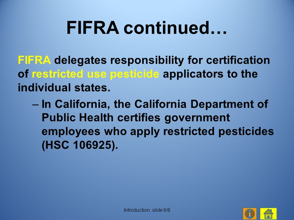 FIFRA delegates responsibility for certification of restricted use pesticide applicators to the individual states.