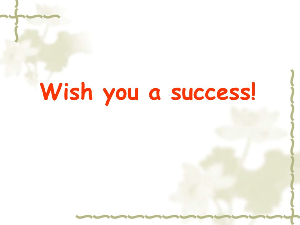 Wish you a success!