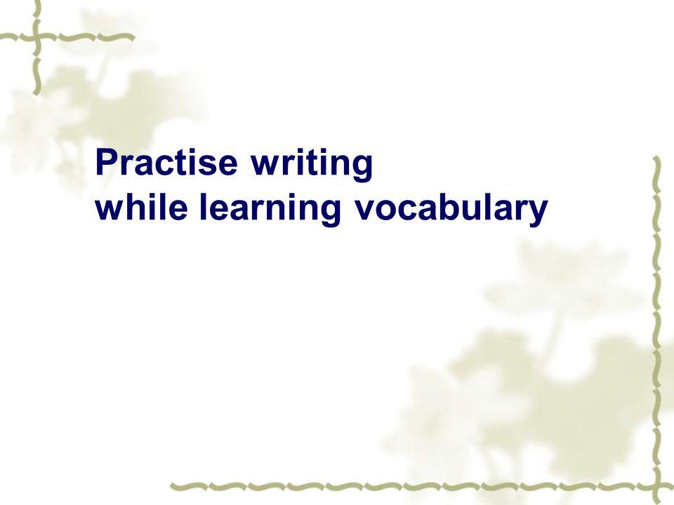 Practise writing while learning vocabulary