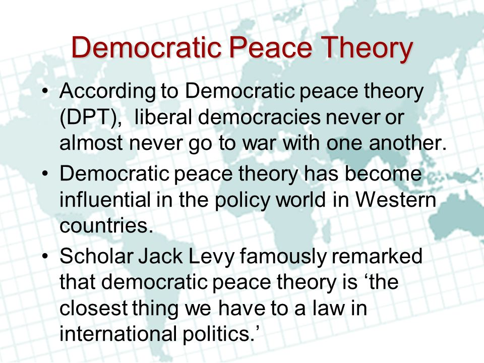 liberal democratic peace thesis Kant, habermas and democratic peace liberal legades of the democratic peace thesis often believe that the surest and best method of.