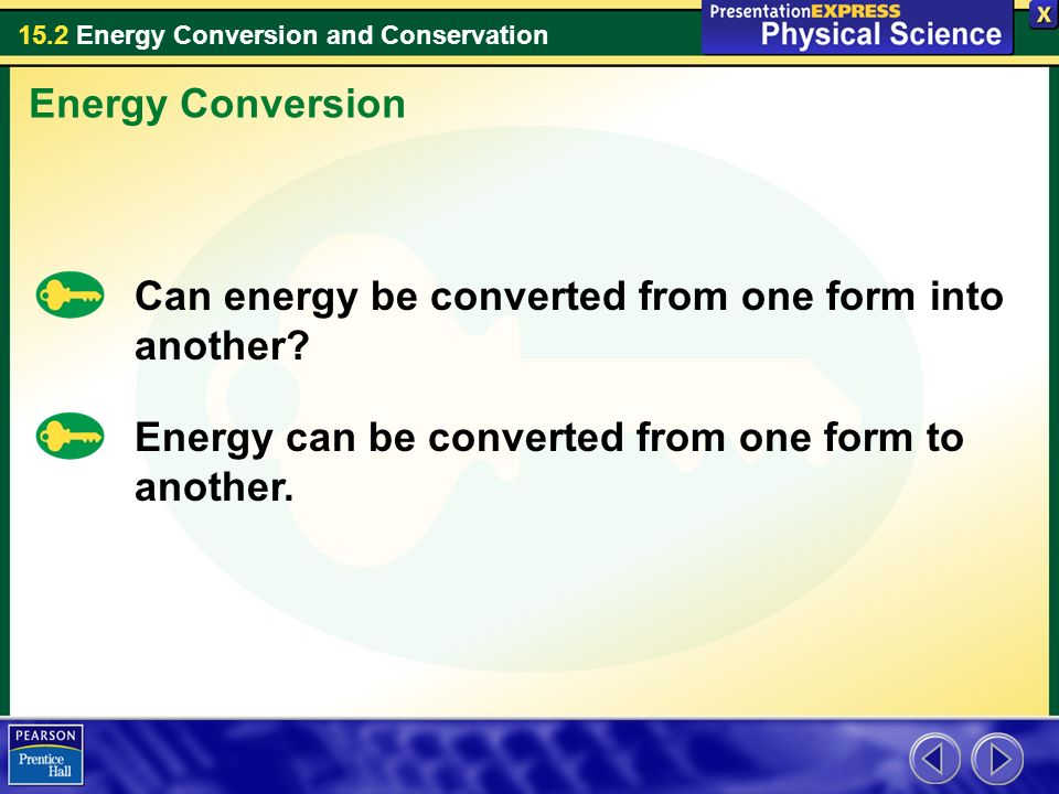 15.2 Energy Conversion and Conservation Energy Conversion Can ...