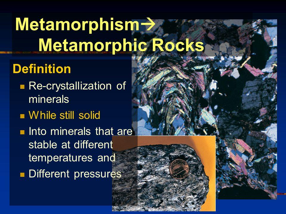 Metamorphic Rocks A.Evidence of metamorphism B.The ingredients of ...