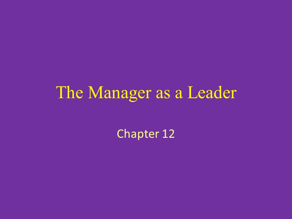The Manager as a Leader Chapter 12