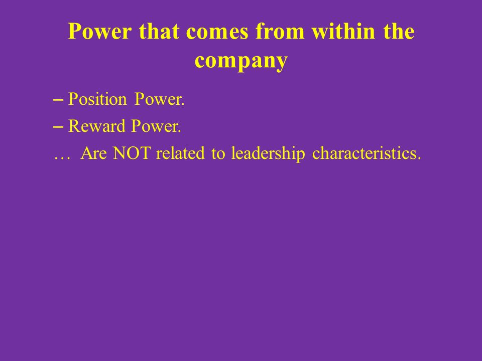 Power that comes from within the company – Position Power.