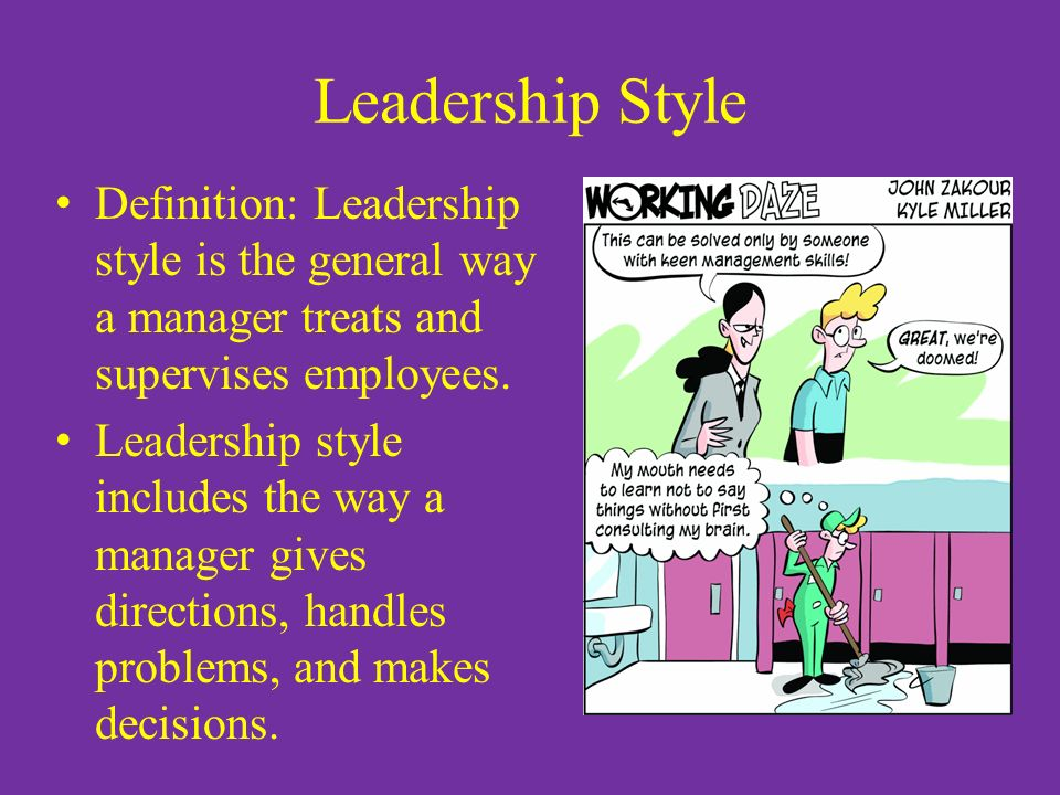 Leadership Style Definition: Leadership style is the general way a manager treats and supervises employees.