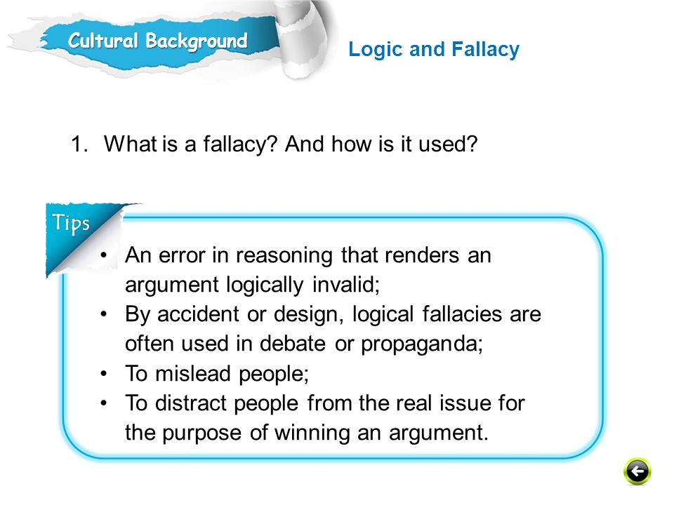 1.What is a fallacy.And how is it used.