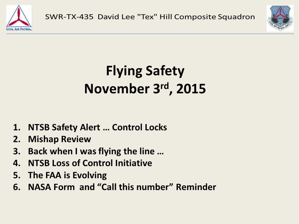 Flying Safety November 3 rd, NTSB Safety Alert … Control Locks 2 ...