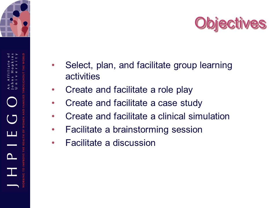 Group Learning Examples Prepare a role play React to a case study Respond to a clinical simulation Brainstorm Discuss