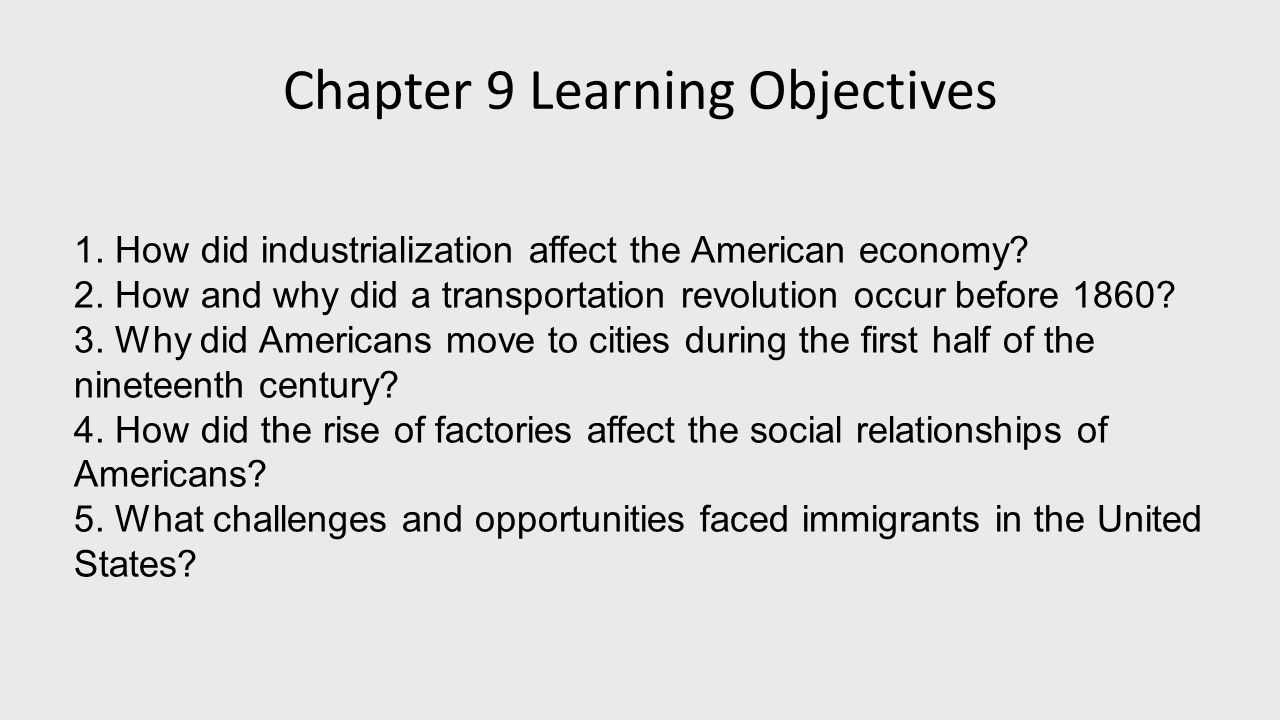 Chapter 9 Learning Objectives 1. How did industrialization affect the American economy.