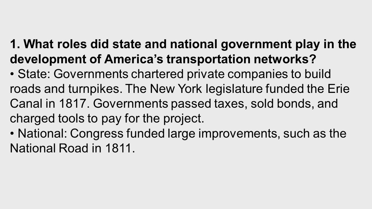 State: Governments chartered private companies to build roads and turnpikes.