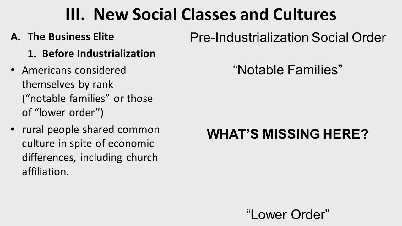 III. New Social Classes and Cultures A.The Business Elite 1.