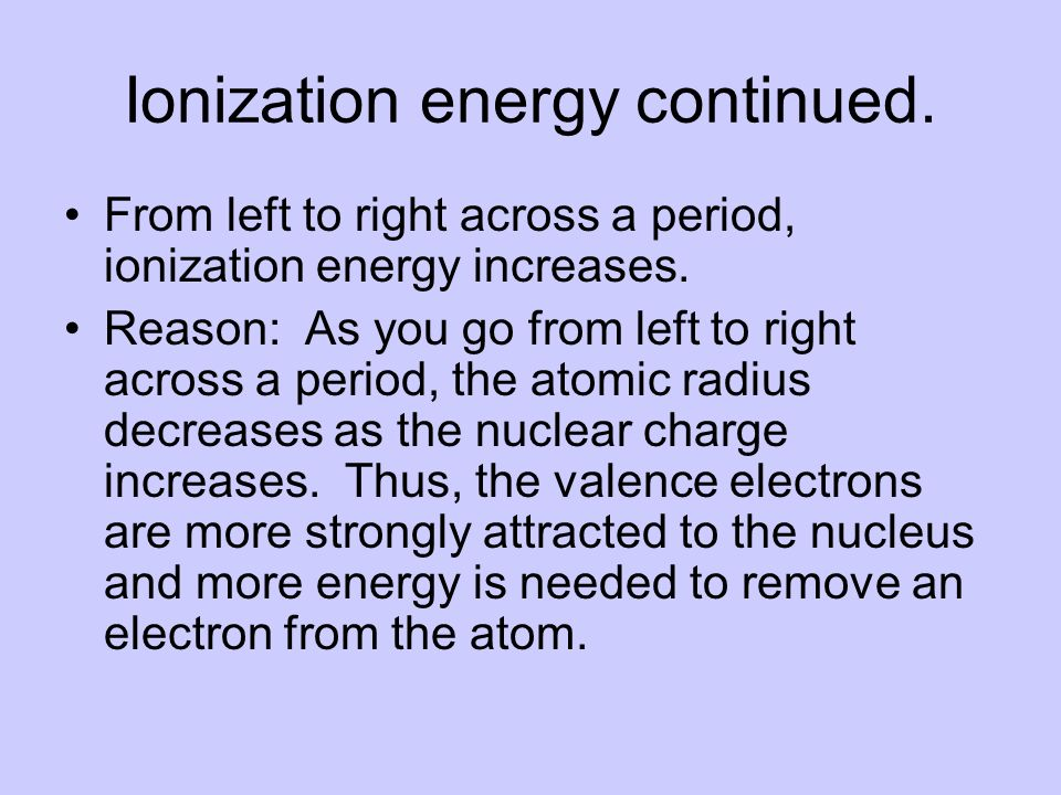 from left to right across a period ionization energy increases - Periodic Table Left To Right Atomic Radius