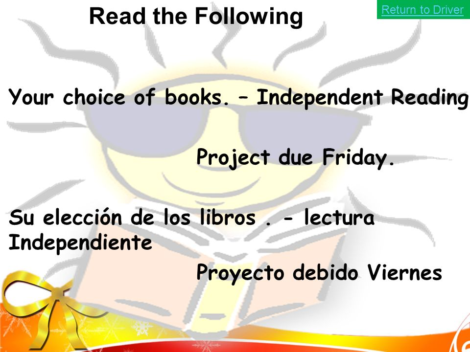 Read the Following Your choice of books. – Independent Reading Project due Friday.