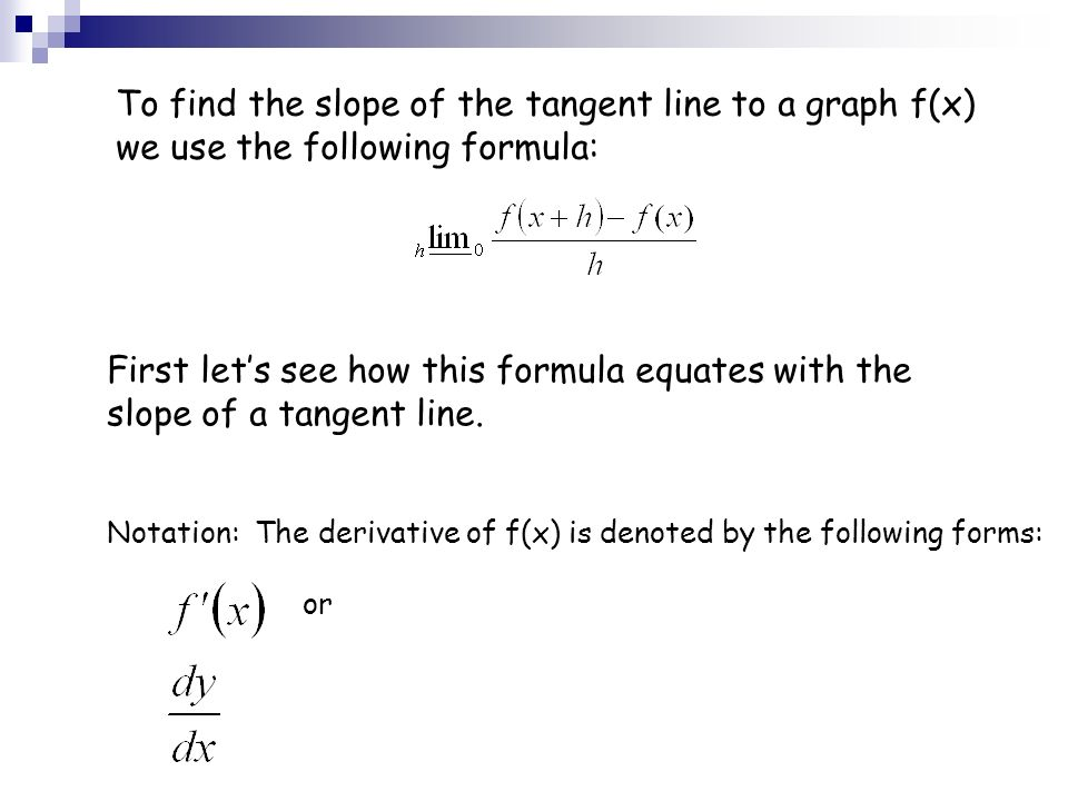 Finding the Derivative The Limit Process. What is the derivative ...