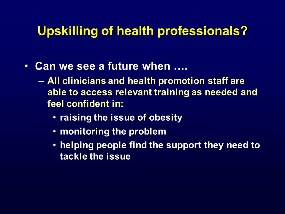 Upskilling of health professionals. Can we see a future when ….