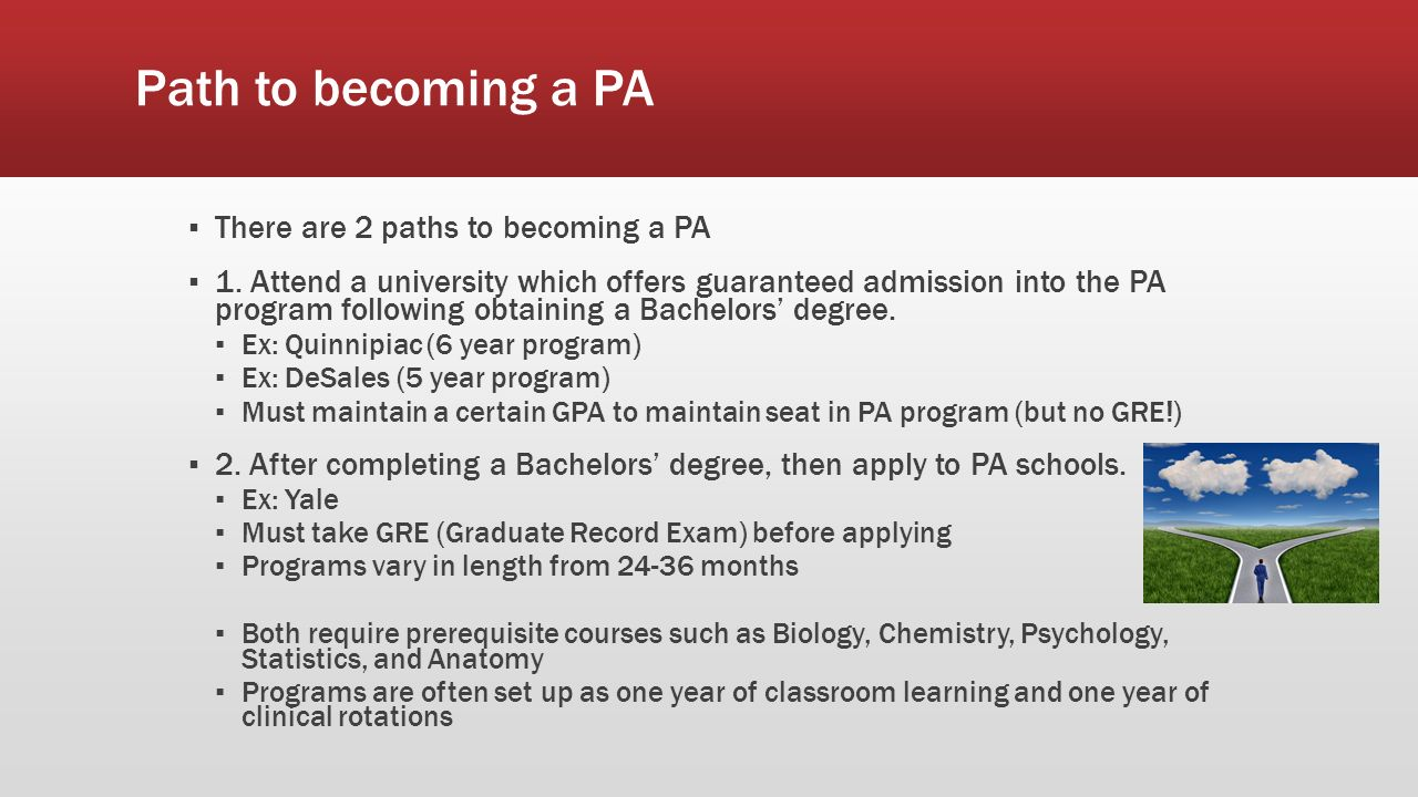 Path to becoming a PA ▫ There are 2 paths to becoming a PA ▫ 1