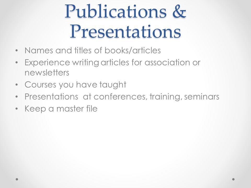 7 Publications U0026 Presentations Names And Titles Of Books/articles  Experience Writing Articles For Association Or Newsletters Courses You Have  Taught ...
